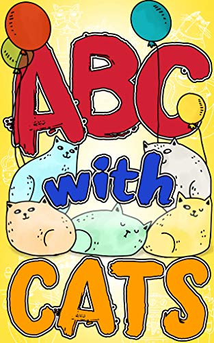 ABC with CATS (Alphabet Book, Baby Book, Children's Book, Toddler Book): This is hand illustrated alphabet book with funny cats and more! Makes a special  birthday gift! (English Edition)