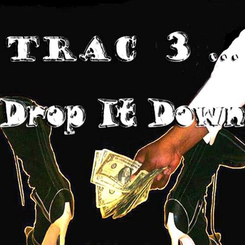 Drop It Down (Dirty South Trac)