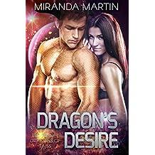 Dragon's Desire: A SciFi Alien Romance (Red Planet Dragons of Tajss Book 8)
