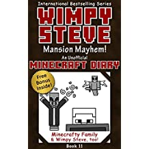 Wimpy Steve Book 11: Mansion Mayhem! (An Unofficial Minecraft Diary Book) (Minecraft Diary: Wimpy Steve)
