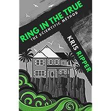 Ring in the True (Scientific Method Universe)