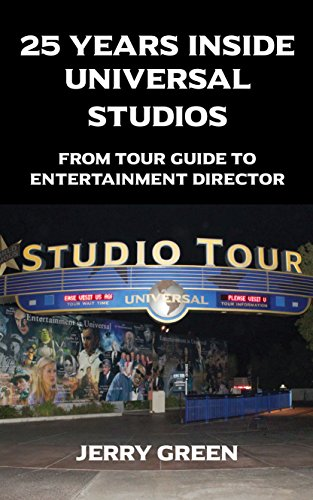 25-years-inside-universal-studios-from-tour-guide-to-entertainment-director-english-edition