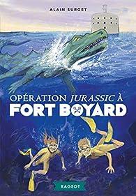 Opération Jurassic à Fort Boyard par Alain Surget