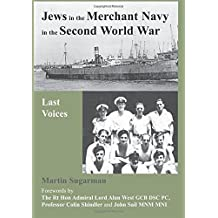 Jews in the Merchant Navy in the Second World War: Last Voices