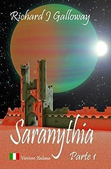 Saranythia Parte 1: Le porte di Setergard (Versione italiana) (L'ascensione di Valheel Vol. 2) di [Galloway, Richard J]