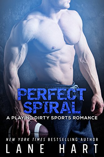 Perfect Spiral (A Playing Dirty Sports Romance Book 2)