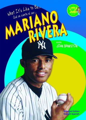 MARIANO RIVERA (Little Jamie: What It's Like to Be... / Little Jamie: Que se siente al ser...) por John Bankston