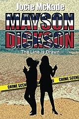 Mayson Dickson: The Line is Drawn (Volume 1) by Jocie McKade (2016-01-14) Paperback