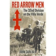 Red Arrow Men: The 32nd Division on the Villa Verde Trail