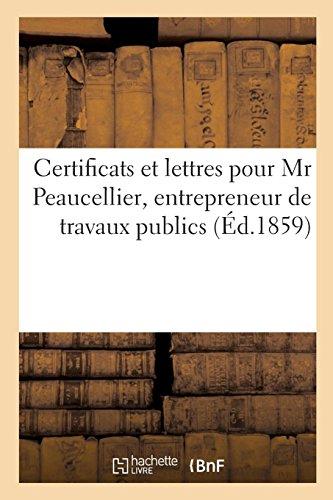 Certificats et lettres pour Mr Peaucellier, entrepreneur de travaux publics par Bibliotheque Imperiale