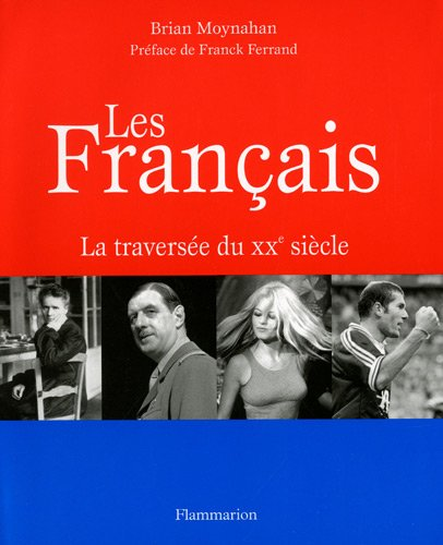 Les Français : La traversée du XXe siècle
