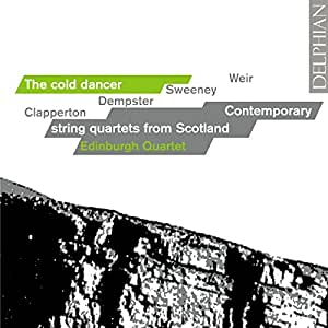 Clapperton; Dempster; Sweeney; Weir: The Cold Dancer, String Quartets