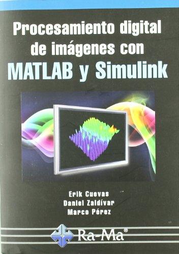 Procesamiento digital de imágenes con MATLAB y Simulink por E. Cuevas