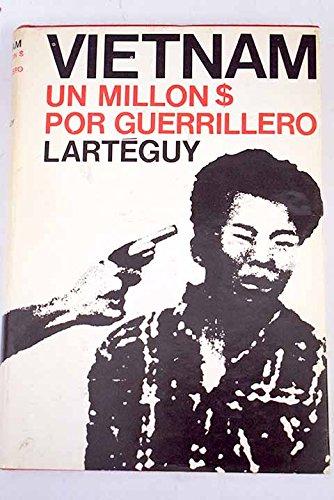 VIETNAM UN MILLON $ POR GUERRILLERO