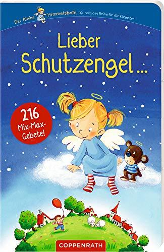 Lieber Schutzengel ...: 216 Mix-Max-Gebete (Der kleine Himmelsbote)