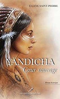 Yandicha Coeur Sauvage de Eliane Saint-Pierre