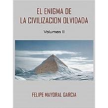 El enigma de la civilización olvidada: Volumen 2 (Spanish Edition)