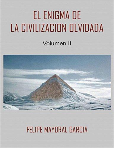 El enigma de la civilización olvidada: Volumen 2 par Felipe Mayoral García