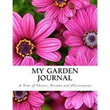 [(My Garden Journal : A Year of Chores, Dreams and Observations)] [By (author) Tammie Painter] published on (November, 2013)