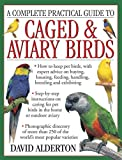 Complete Practical Guide to Caged & Aviary Birds