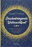 Gnadenbringende Weihnachtszeit von Elisabeth Eberle
