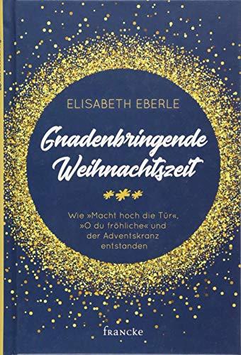 Buchseite und Rezensionen zu 'Gnadenbringende Weihnachtszeit' von Elisabeth Eberle