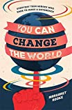 You Can Change the World!: Everyday Teen Heroes Who Dare to Make a Difference (English Edition)