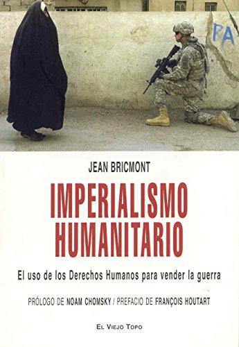 Imperialismo humanitario: El uso de los Derechos Humanos para vender la guerra