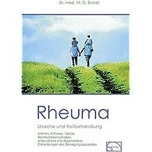 Rheuma - Ursache und Heilbehandlung: Arthritis, Arthrose, Ischias, Bandscheibe, Rheuma, Bewegungsapparat (Aus der Sprechstunde)