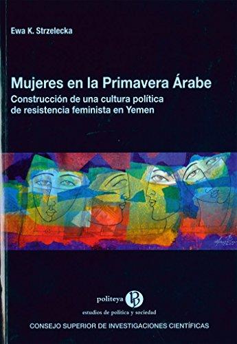 Mujeres en la Primavera Árabe (Politeya. Estudios de Política y Sociedad)