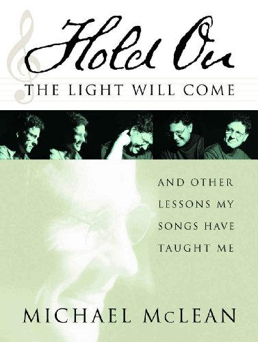Hold On, The Light Will Come: And Other Lessons My Songs Have Taught Me