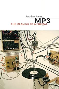 MP3: The Meaning of a Format (Sign, Storage, Transmission) by [Sterne, Jonathan]