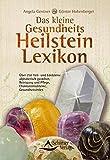 Das kleine Gesundheits-Heilstein-Lexikon -