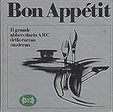 eBook Gratis da Scaricare BON APPETIT il grande abbecedario AMC della cucina moderna (PDF,EPUB,MOBI) Online Italiano