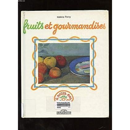 Fruits et gourmandises