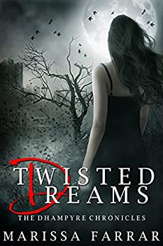 Twisted Dreams (The Dhampyre Chronicles Book 1) by [Farrar, Marissa]