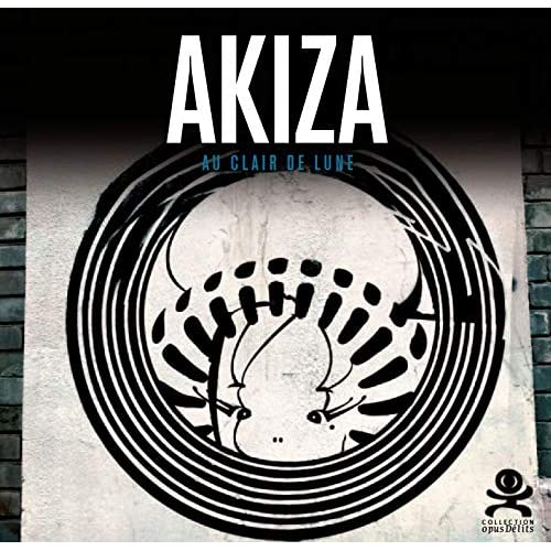 Akiza - Au clair de lune: Opus Delits 62