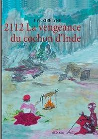 2112 La vengeance du cochon d'Inde par Eve Zibelyne