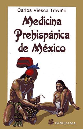 Medicina Prehispanica De Mexico/Prehispanic Medicine of Mexico