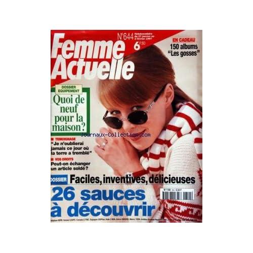 FEMME ACTUELLE [No 644] du 27/01/1997 - 26 SAUCES A DECOUVRIR -JE N'OUBLIERAI JAMAIS CE JOUR OU LA TERRE A TREMBLE -VOS DROITS / PEUT-ON ECHANGER UN ARTCLE SOLDE -QUOI DE NEUF POUR LA MAISON