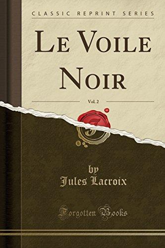 Le Voile Noir, Vol. 2 (Classic Reprint)