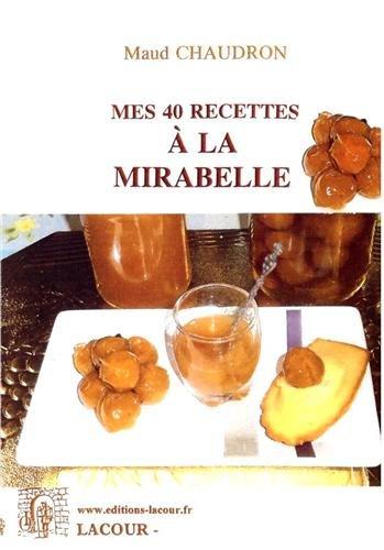 Mes 40 recettes de mirabelles