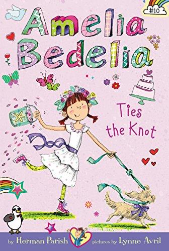 Amelia Bedelia Chapter Book #10: Amelia Bedelia Ties the Knot (English Edition)