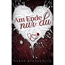 AM ENDE NUR DU (German Edition)