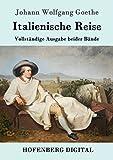 Image de Italienische Reise: Vollständige Ausgabe beider Bände