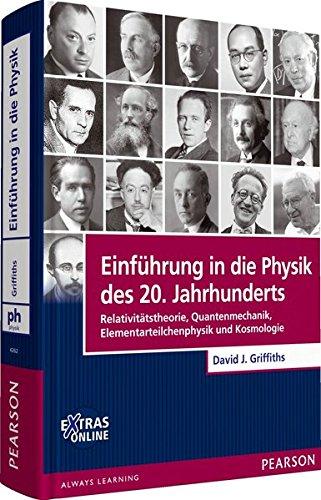 einfuhrung-in-die-physik-des-20-jahrhunderts-relativitatstheorie-quantenmechanik-elementarteilchenph