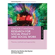 Understanding research for social policy and social work: Themes, methods and approaches (Understanding Welfare: Social Issues, Policy and Practice series) (English Edition)