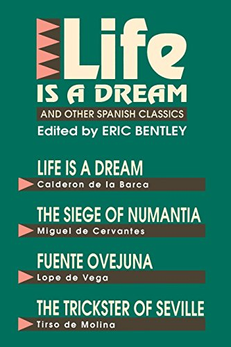 Life Is a Dream and Other Spanish Classics (Eric Bentley's Dramatic Repertoire) por Eric Bentley