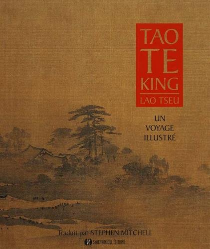 Tao Te King - Un Voyage illustré par Lao Tseu