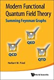 Modern Functional Quantum Field Theory: Summing Feynman Graphs